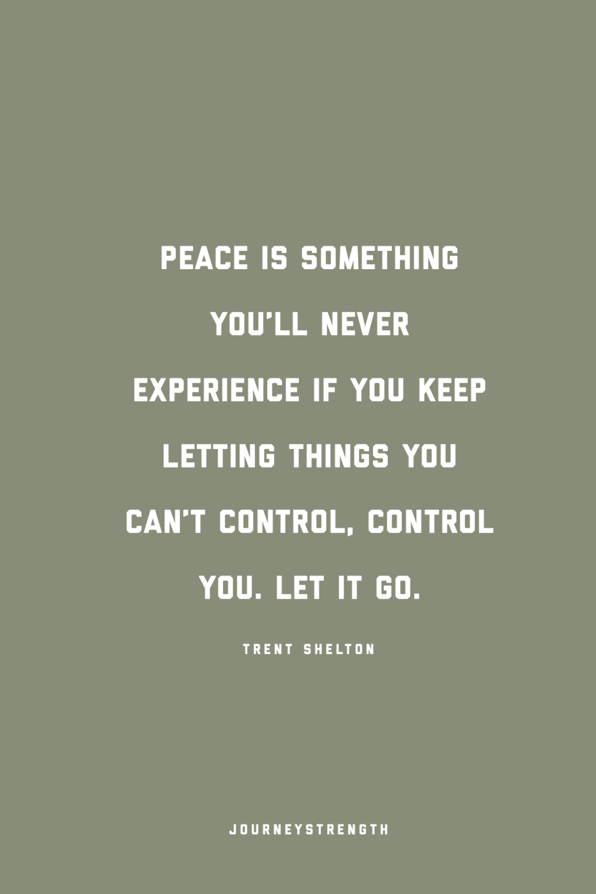 peace is something you'll never experience if you keep letting things you can't control, control you. Let it go.